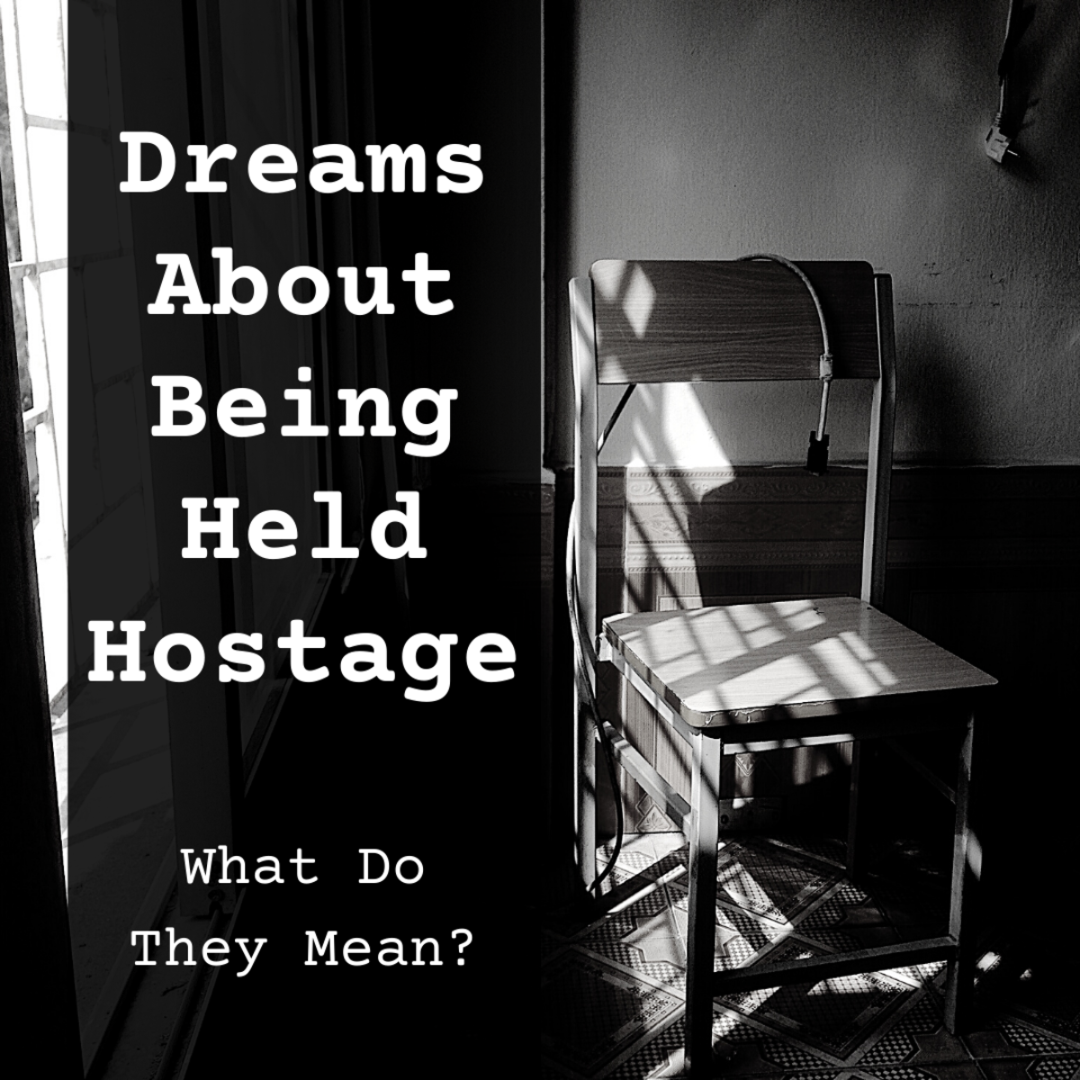 Explore the possible meanings of dreams in which you're a hostage.