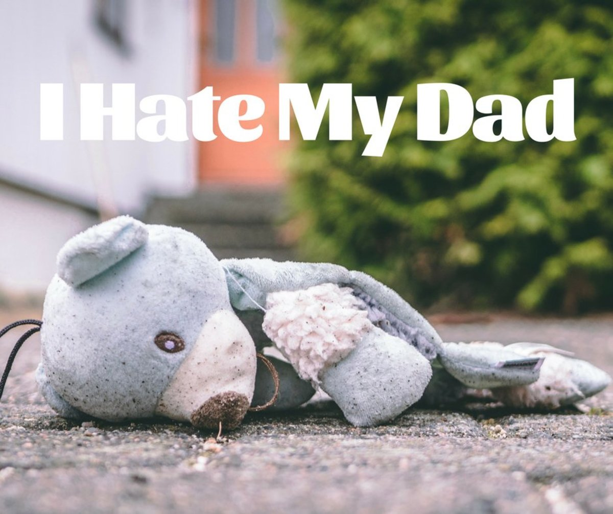 I Hate My Dad—Trouble at Home