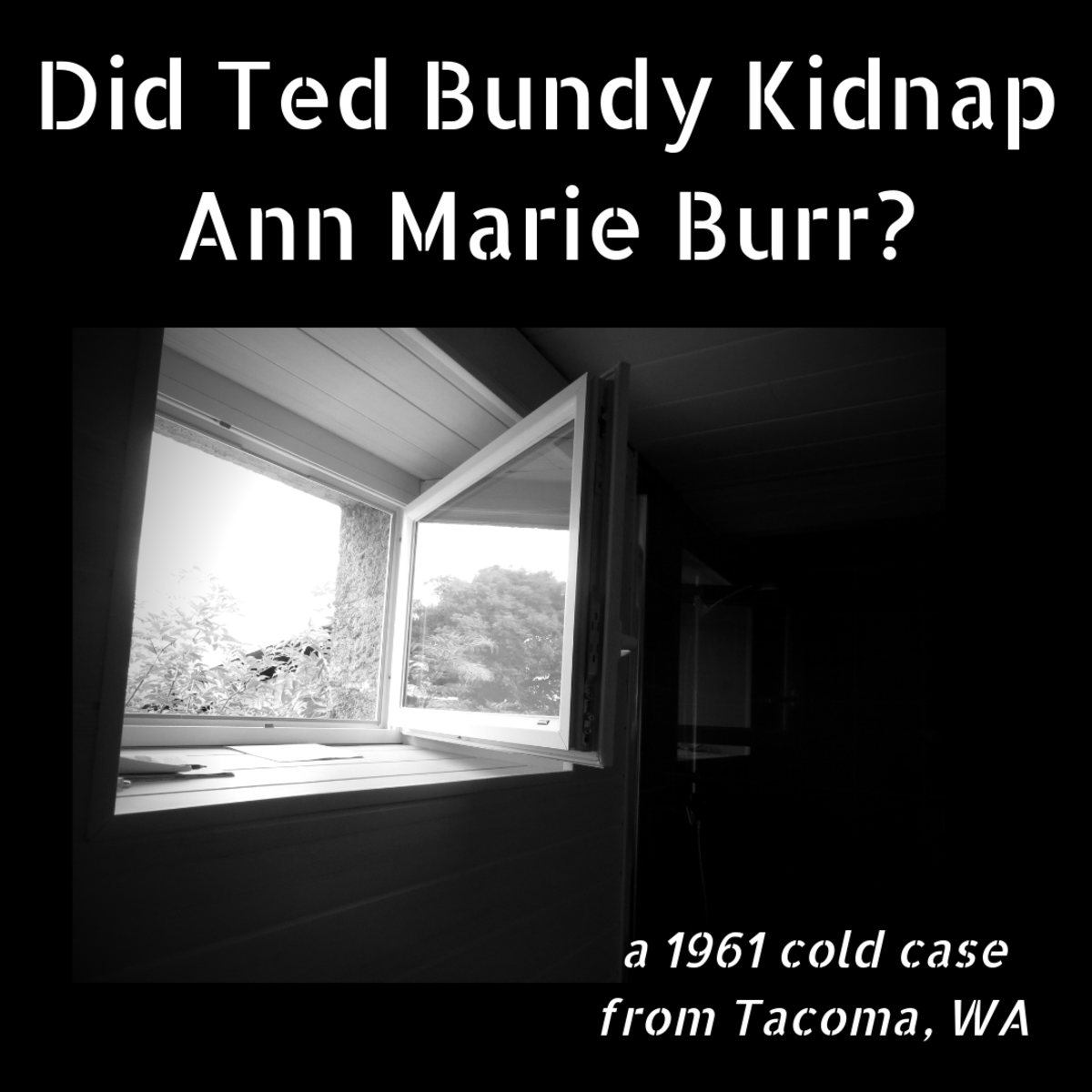Did Ted Bundy Kidnap Ann Marie Burr? A 1961 Cold Case From Tacoma