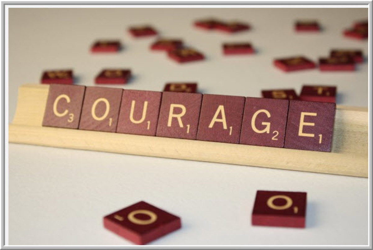Courage is risk taking to better yourself by being vulnerable and sharing your problems, and having the courage to change when given alternative solutions.