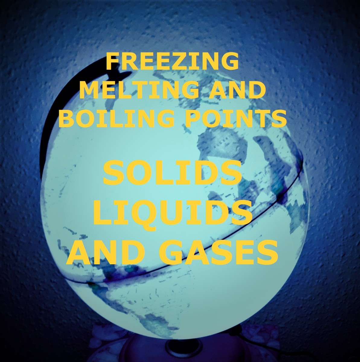 What Are the Freezing, Melting, and Boiling Points of Solids, Liquids, and Gases?