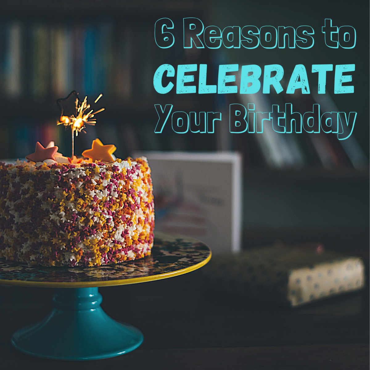 Why should you celebrate your big day? Here are six great reasons.
