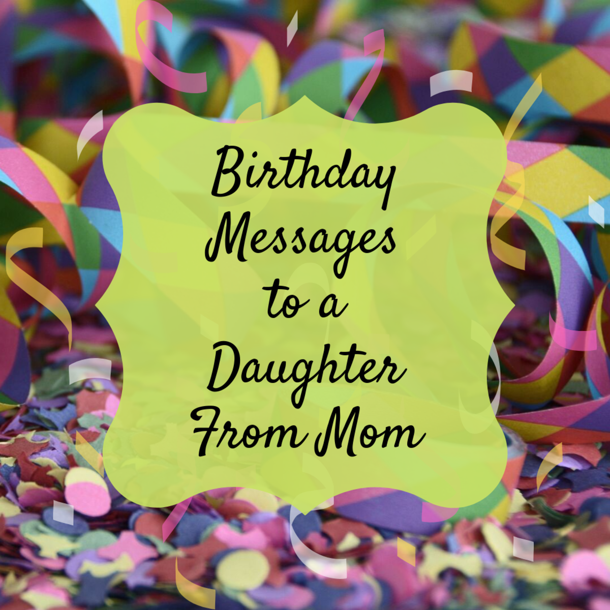 Birthday Wishes Texts And Quotes For A Daughter From Mom Holidappy Celebrations