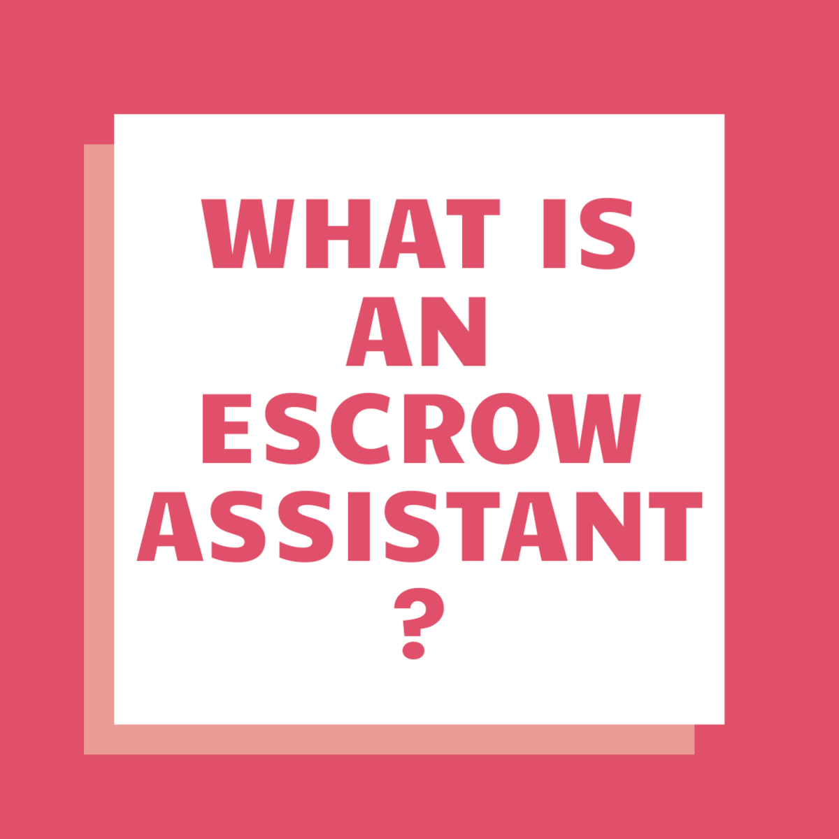 Learn all about what an escrow assistant is and what the job description entails!