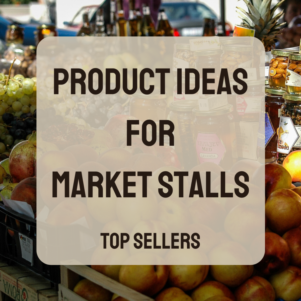 Learn about some best-selling products to try out at your market stall.