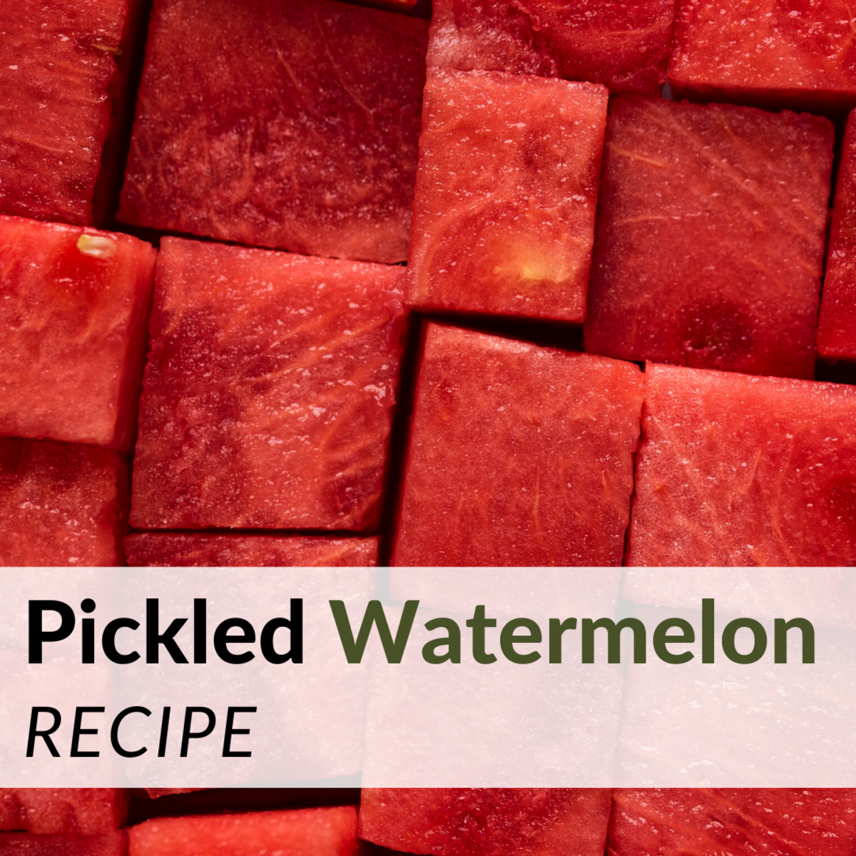 Pickled Watermelon Recipe: Summertime in a Jar