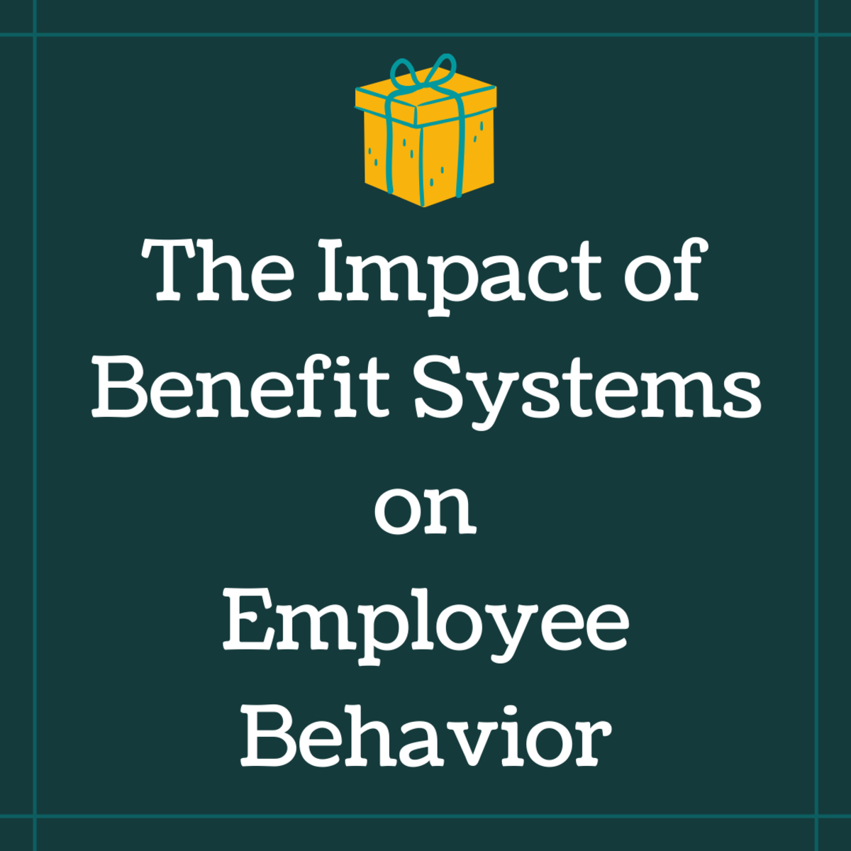 Benefit Systems: How Rewards Affect Employee Behavior
