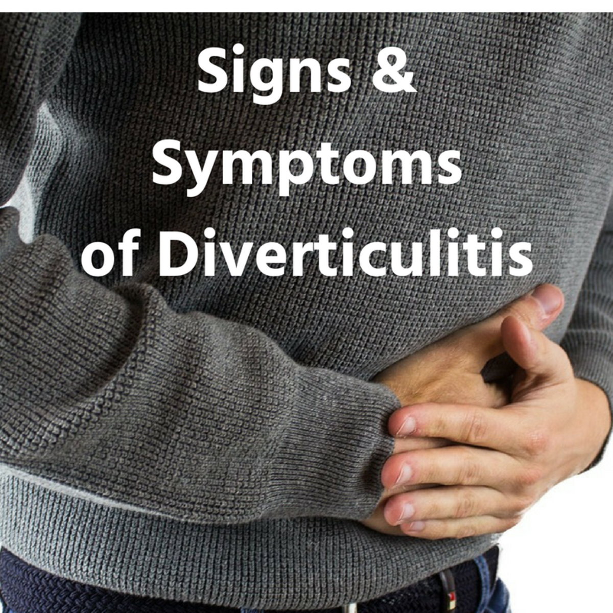 My Experience With the Symptoms of Diverticulitis
