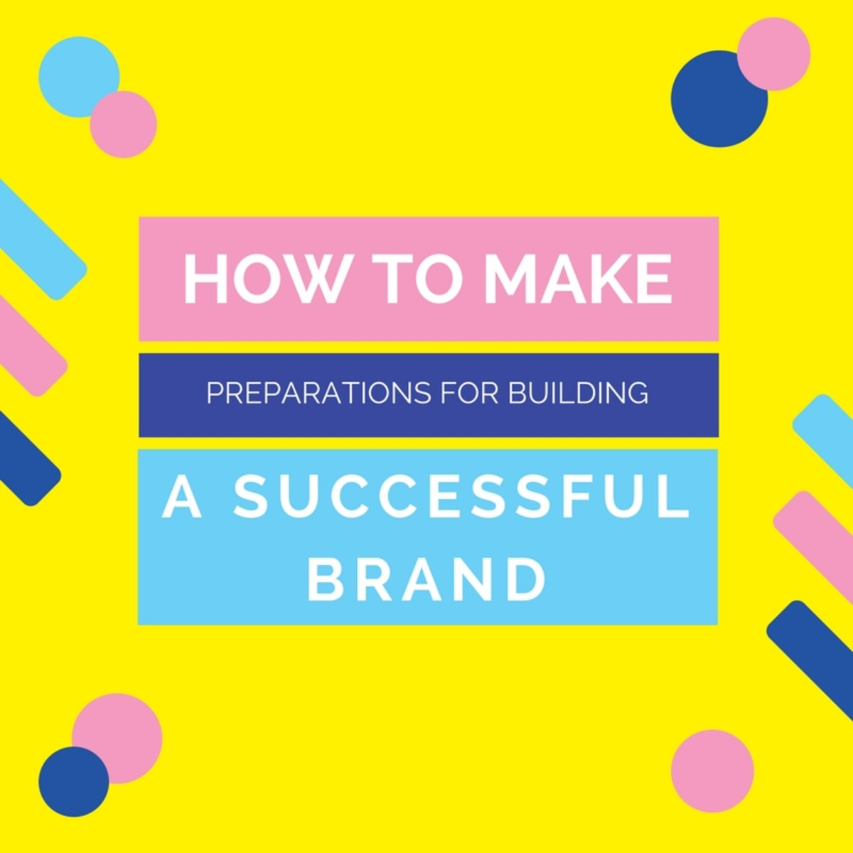 How to Make Preparations for Building a Successful Brand