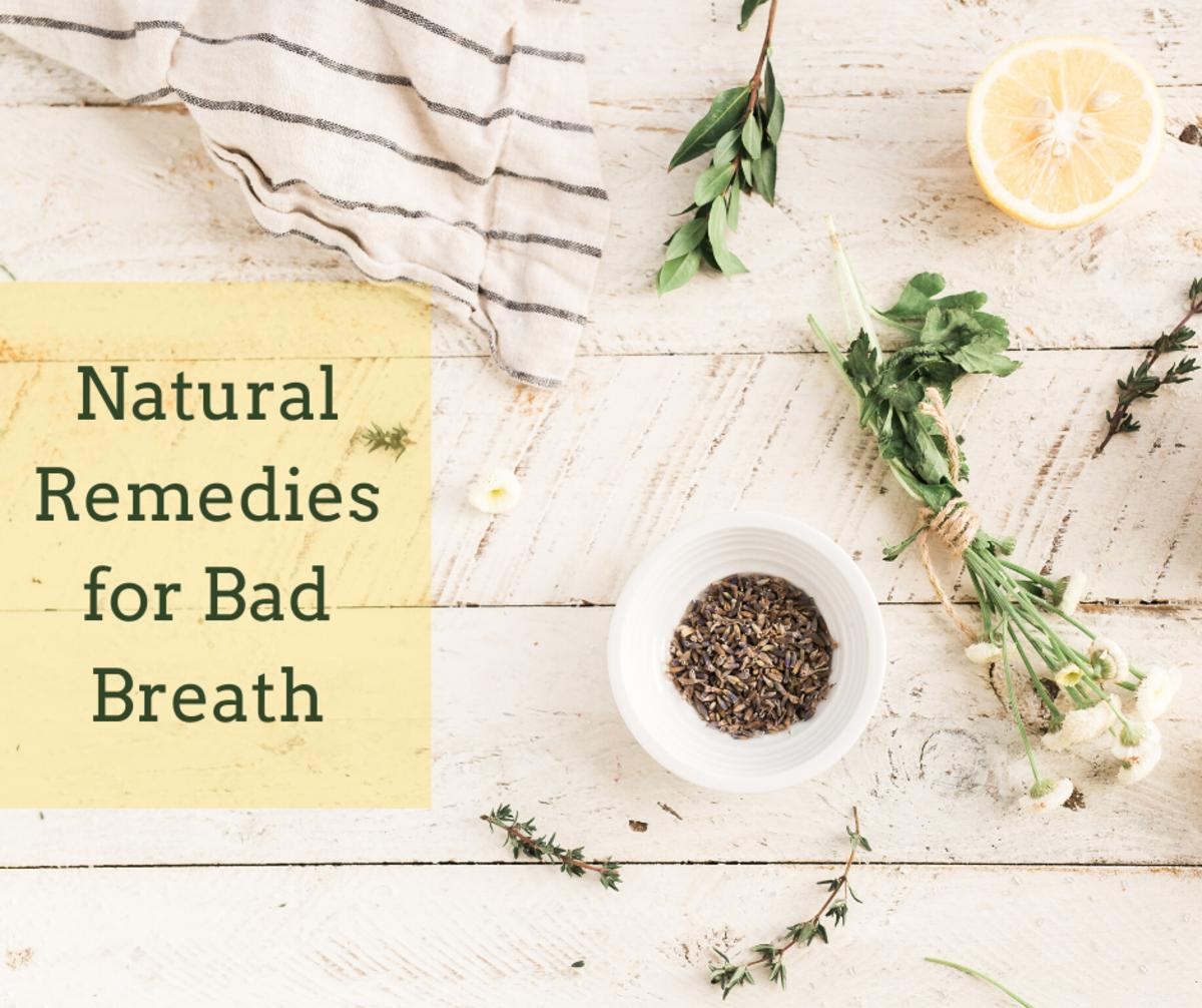 Herbs can lessen bad breath.