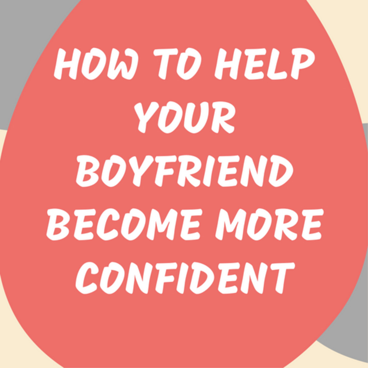 how to make your boyfriend more confident getting a shy guy out of
