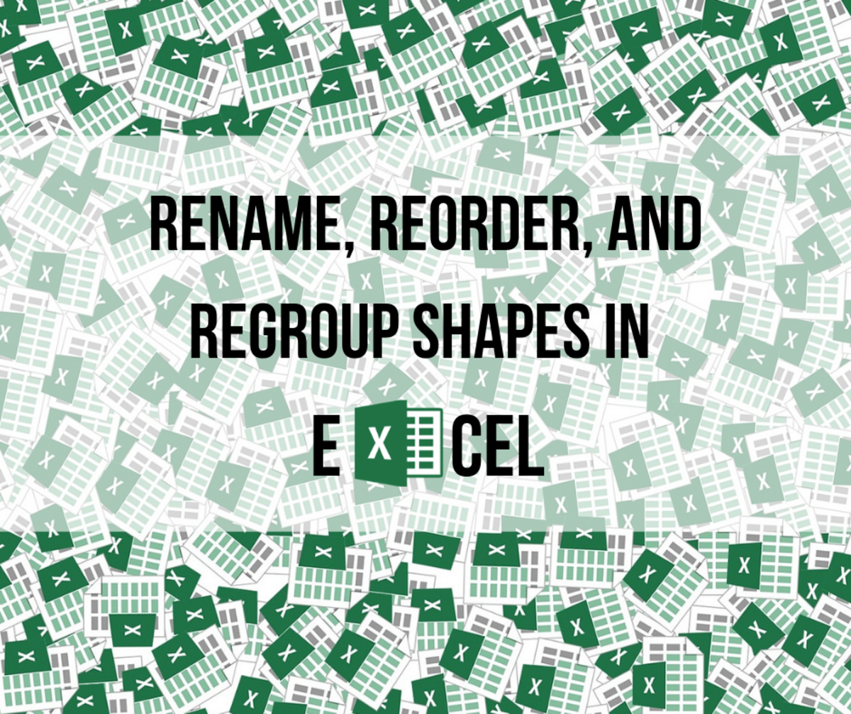 Rename, Regroup, and Reorder Shapes in Excel
