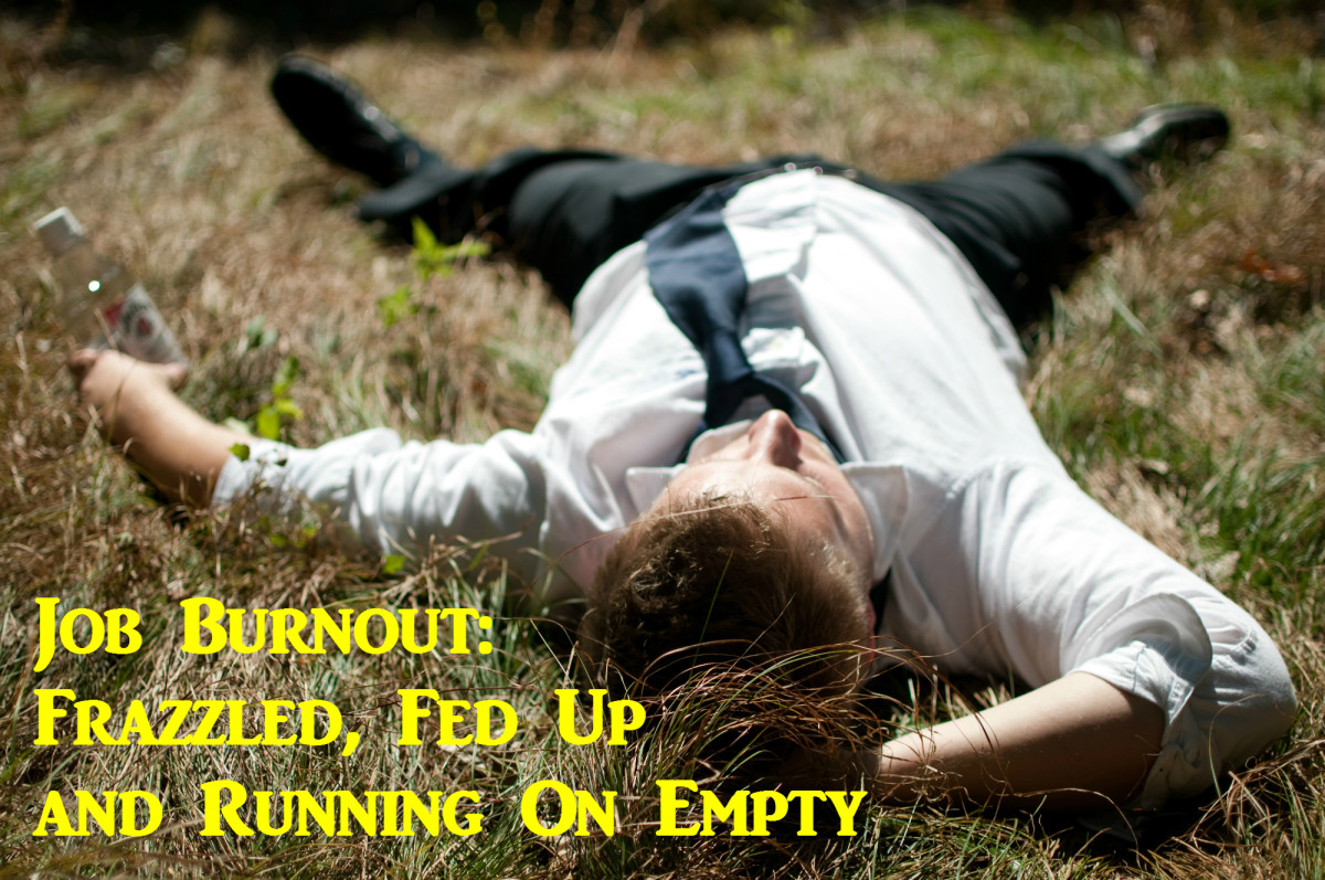 job burnout  frazzled  fed up  and running on empty