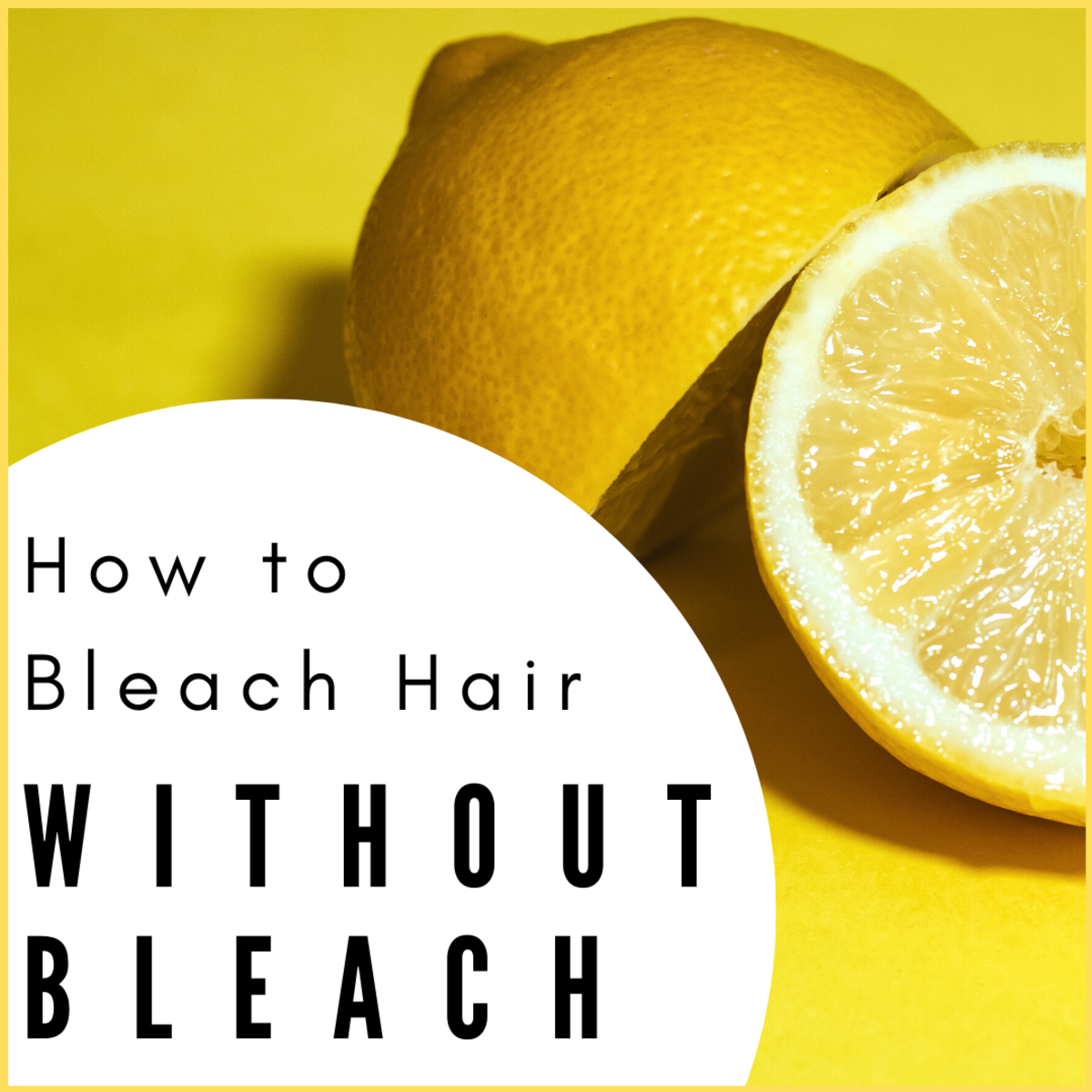 How to Lighten or Bleach Hair at Home Without Bleach