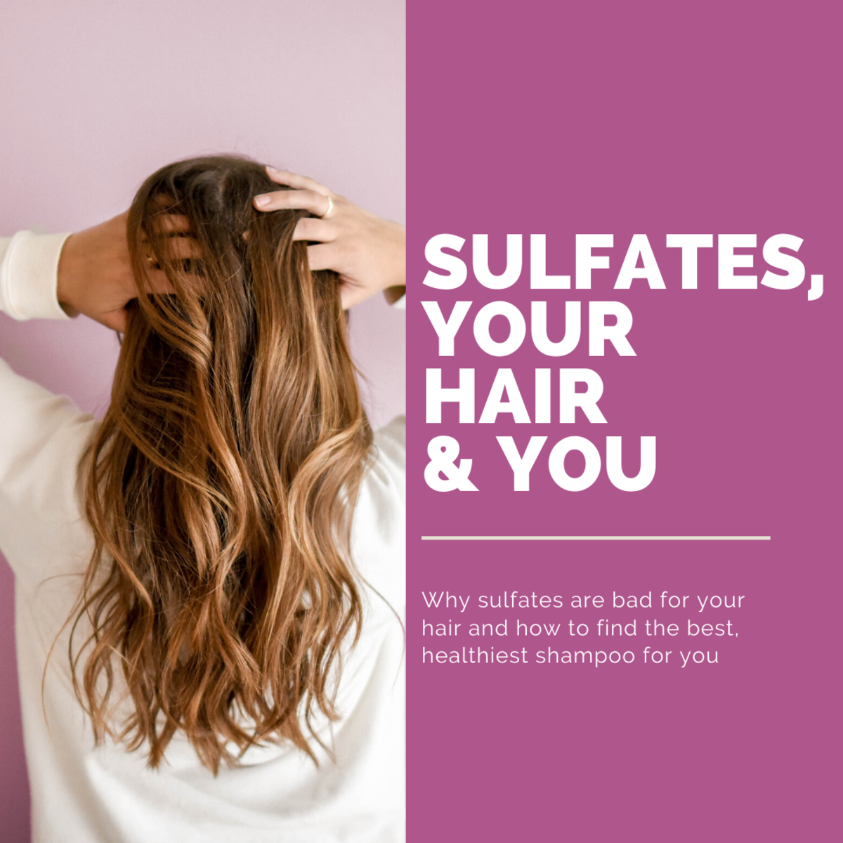 Learn all about the effects of sulfates on your hair.