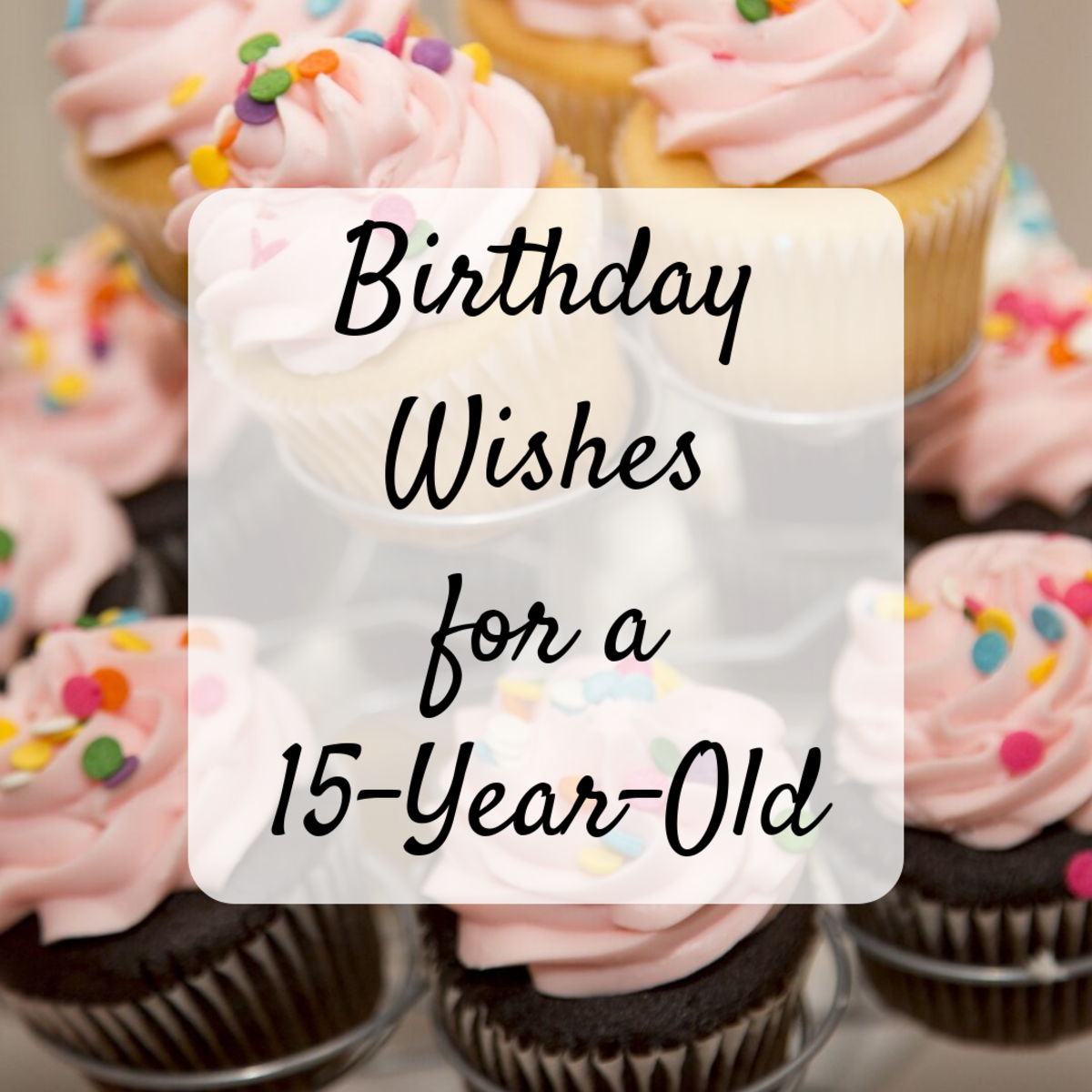 Happy 15th Birthday: Wishes, Messages, and Quotes for a 15-Year-Old