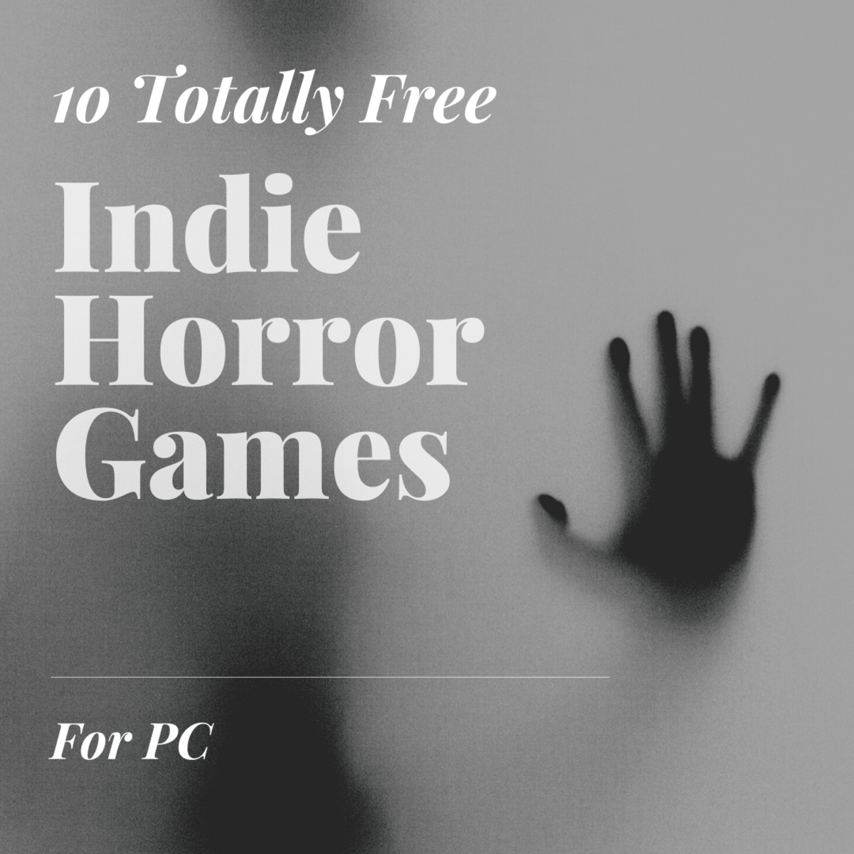 10 Totally Free Indie Horror Games for PC