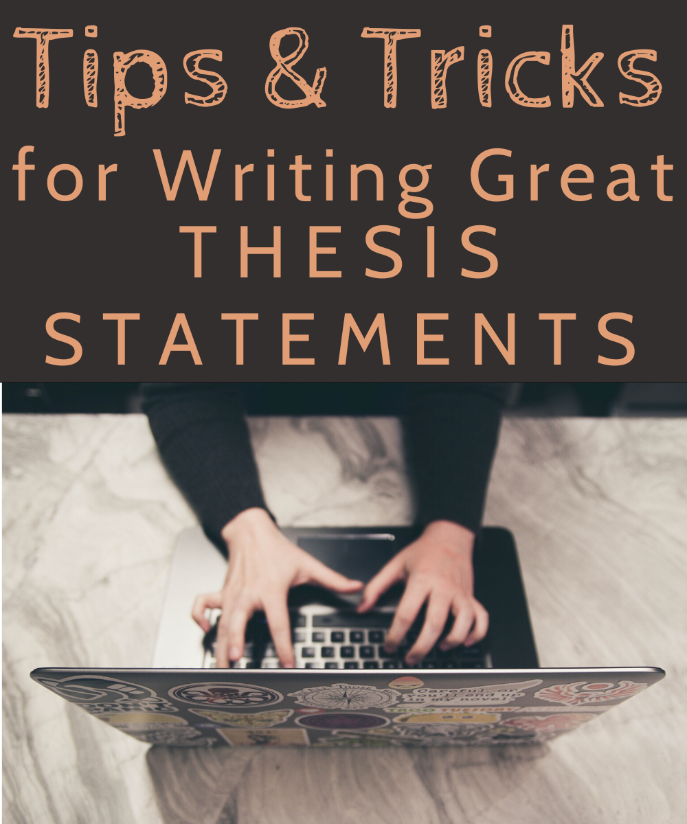 A list of tricks and tips to help you brainstorm and build a really great thesis statement.