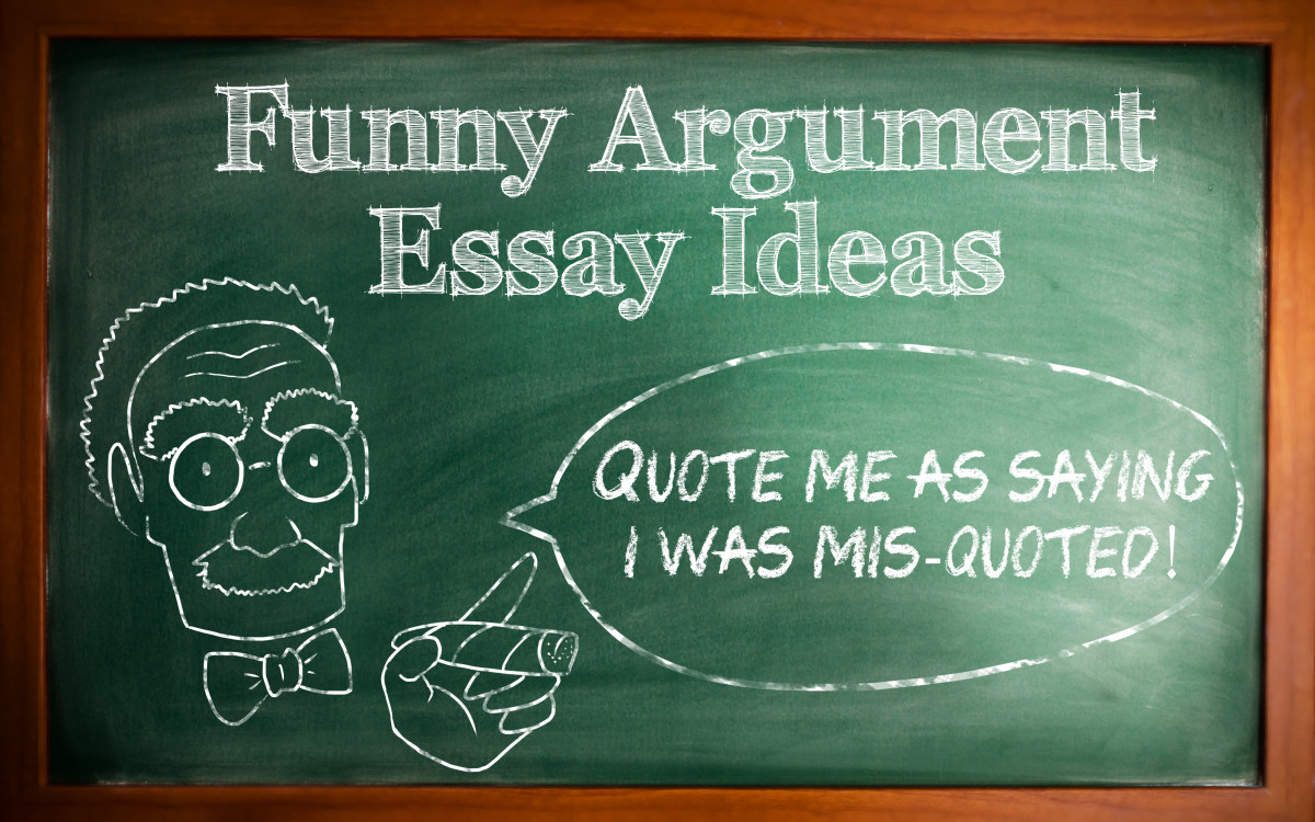 Humorous Argumentative Essay Topic Ideas