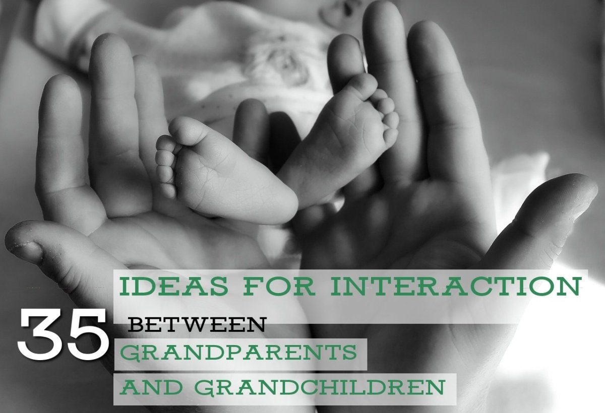 35 Ideas for Interaction Between Grandparents and Grandchildren