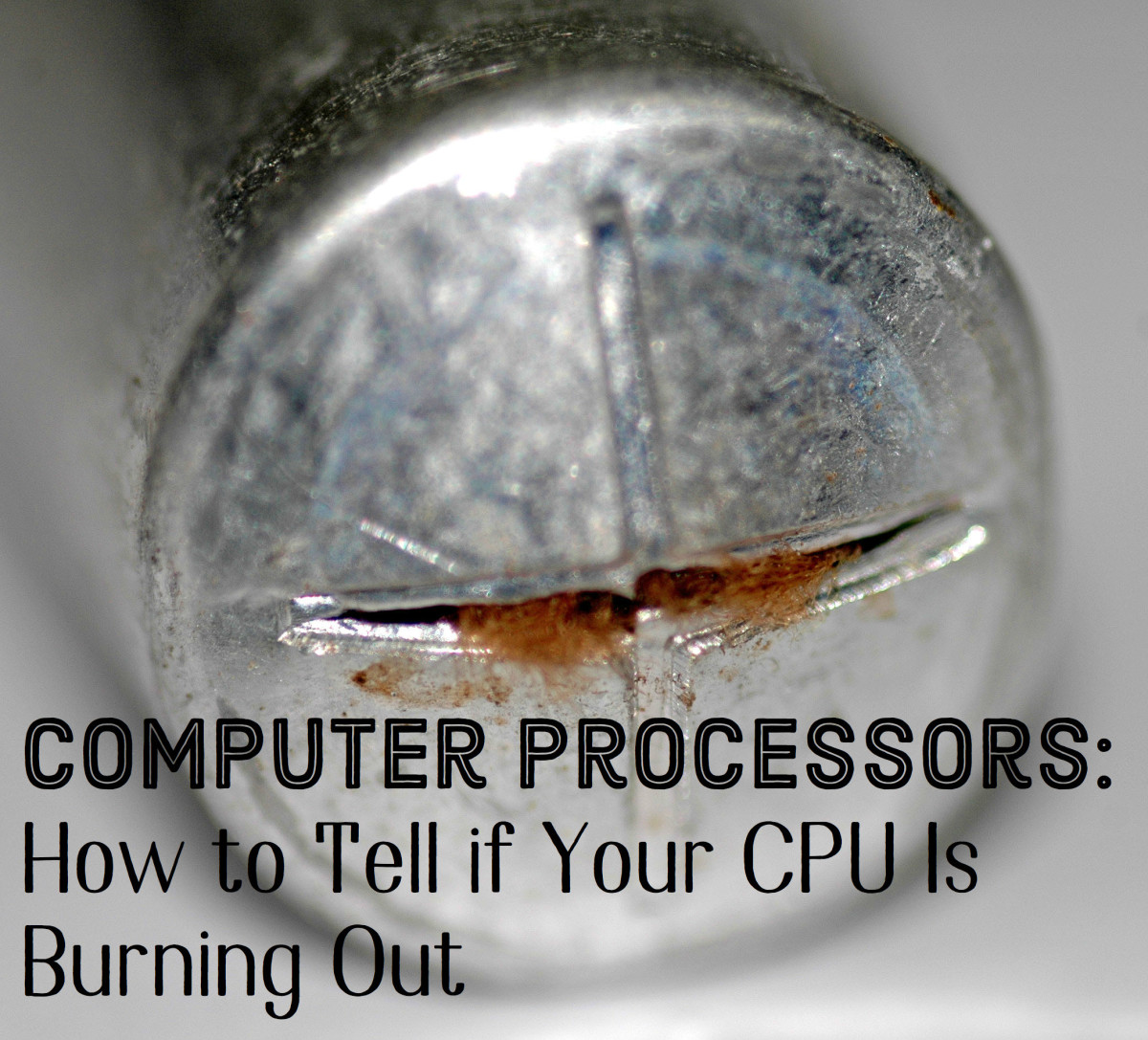 What a CPU (Processor) Does When It Goes Bad or Is Failing