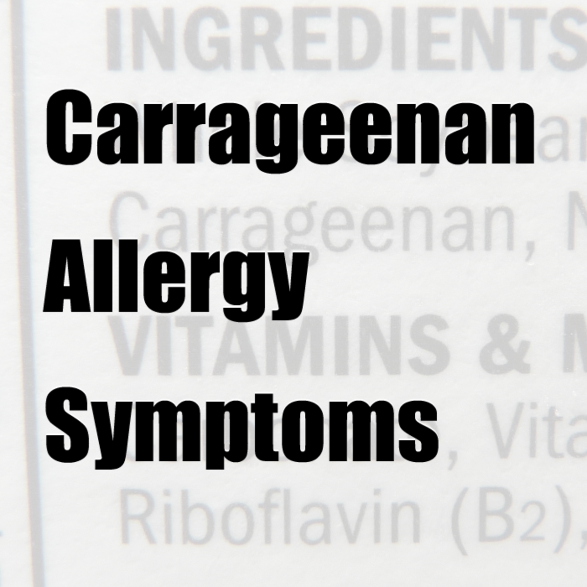 My Carrageenan Allergy Symptoms