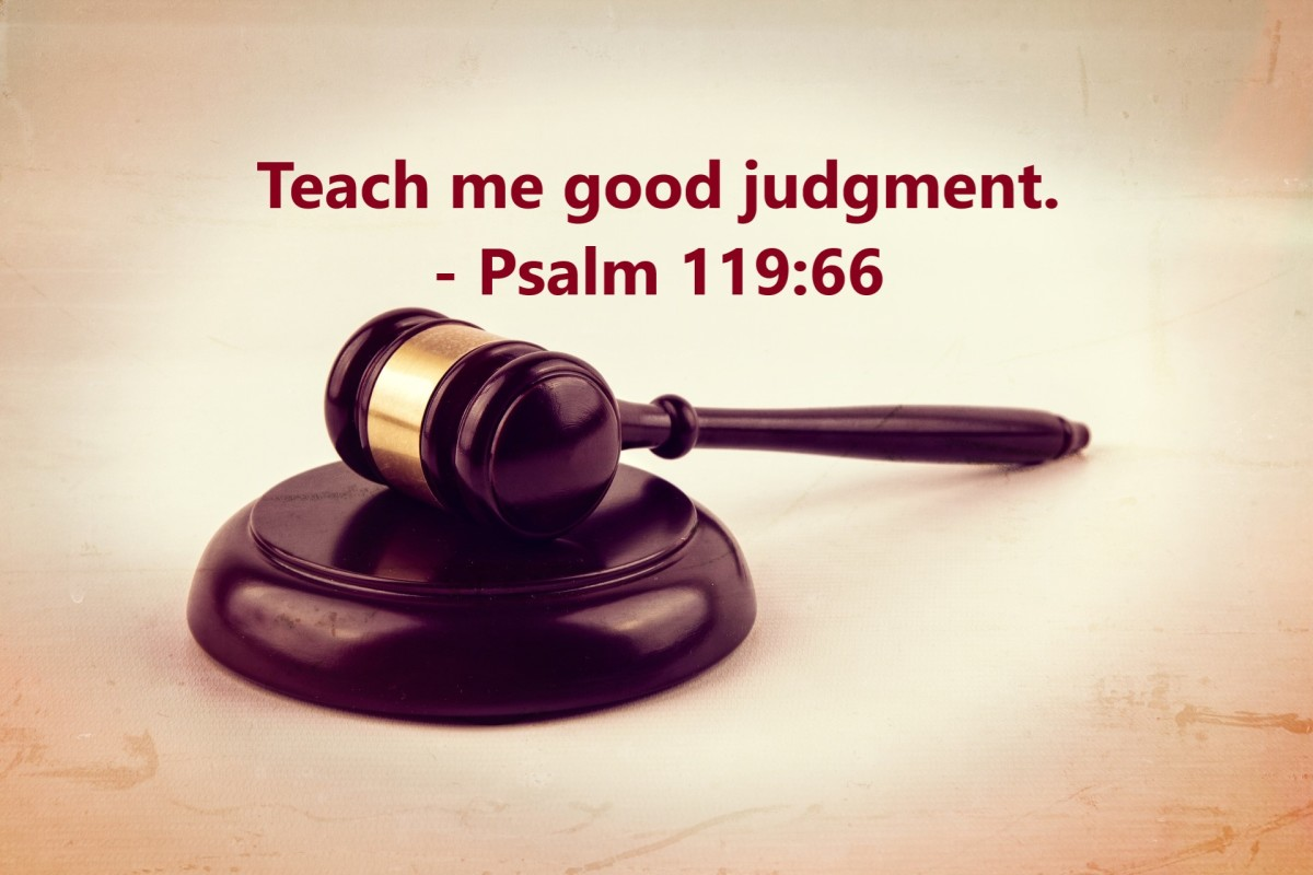 Teach me good judgment.