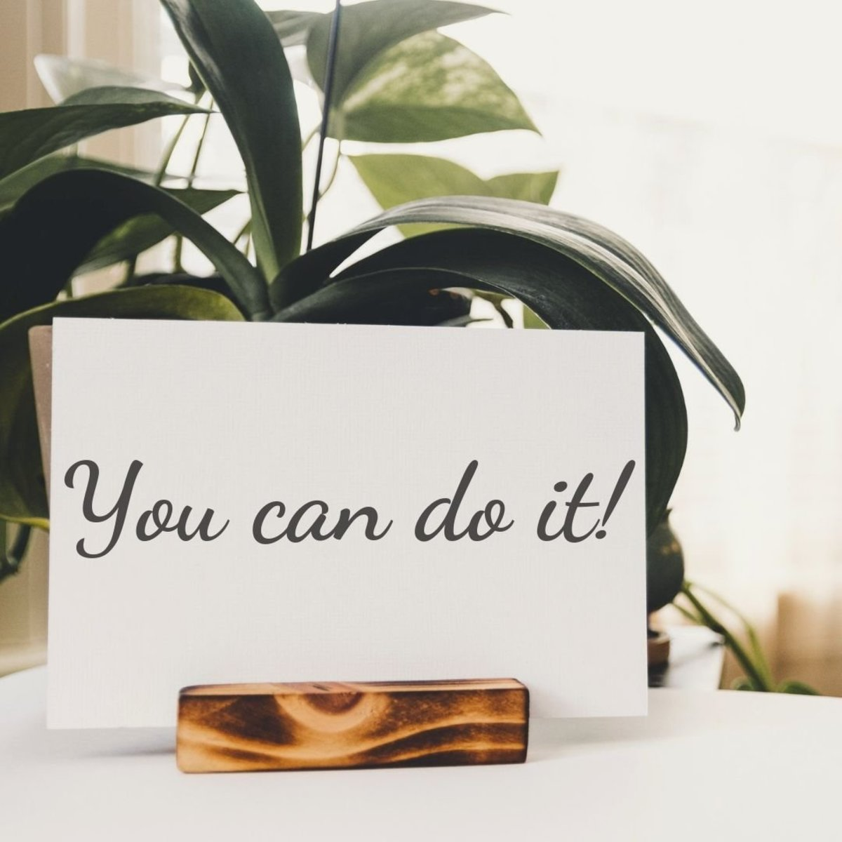 Words of encouragement to write in a card, note, or letter.