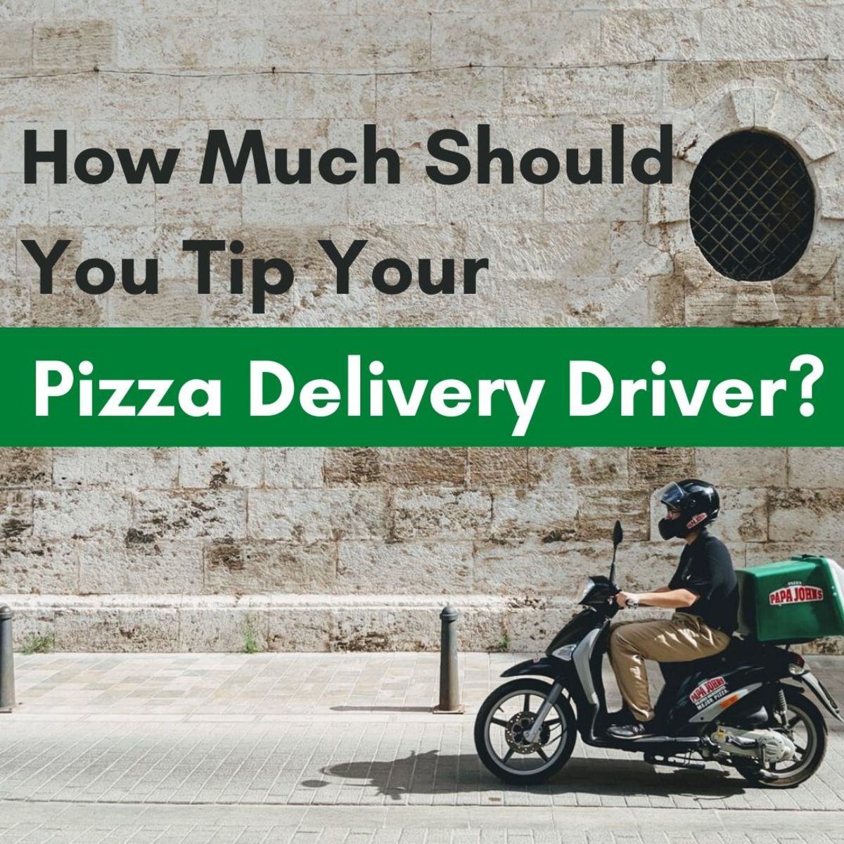 Pizza delivery drivers have a thankless (and sometimes dangerous) job. Be sure to tip them well.