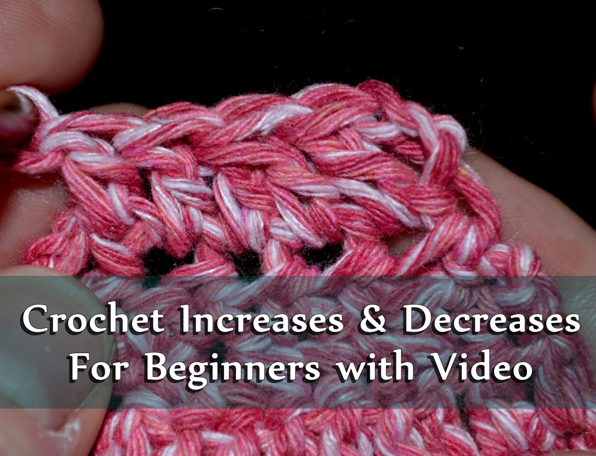 Crochet Increases and Decreases for Beginners With Video