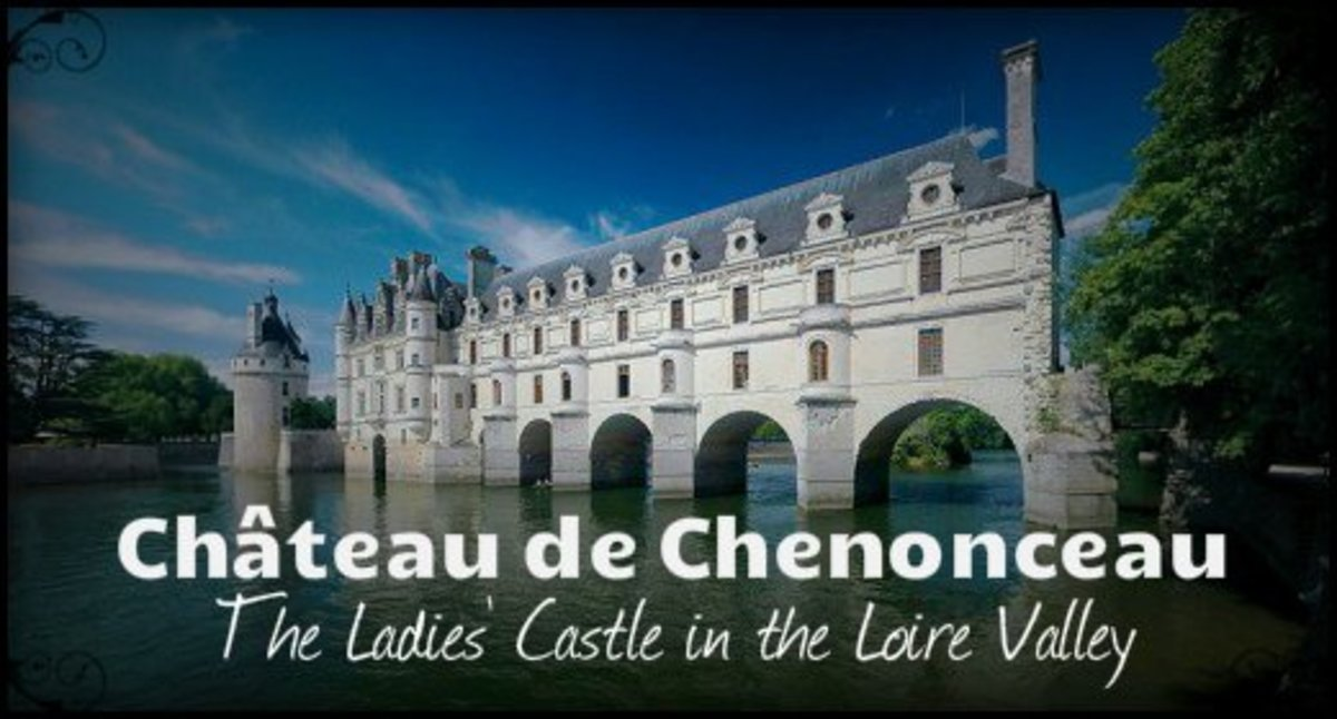 Château de Chenonceau: The Ladies' Castle in the Loire Valley