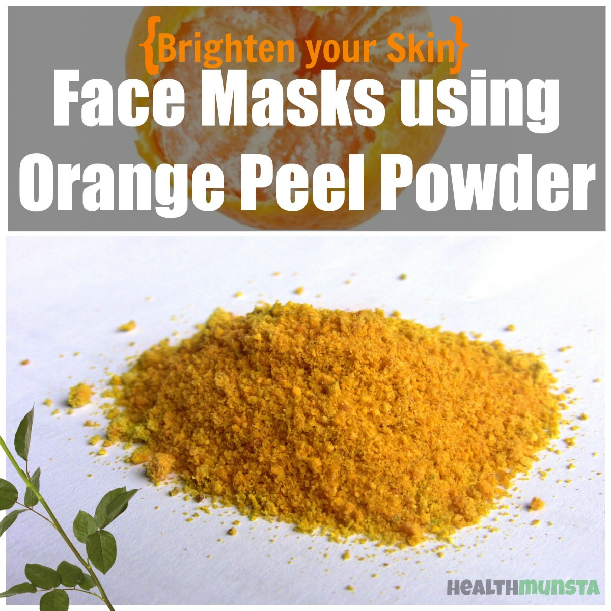 How to make different face masks from orange peel powder to soften and brighten your skin.