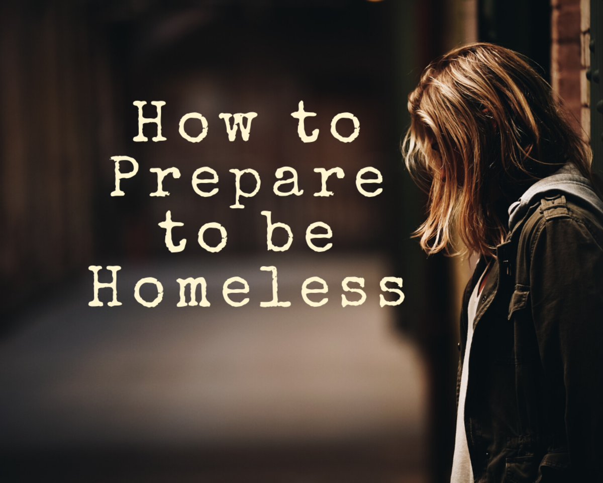 How to get ready and prepare yourself if you think you are about to be homeless.