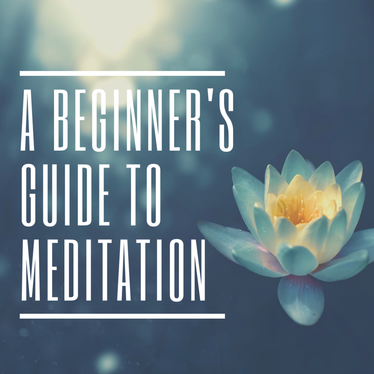 Learning to Meditate: An Instructional Guide for Beginners