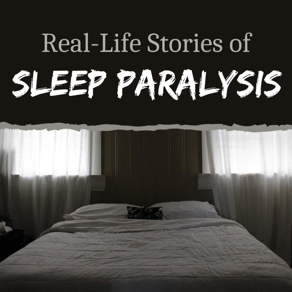 Sleep Paralysis:  When Nightmares Come to Life