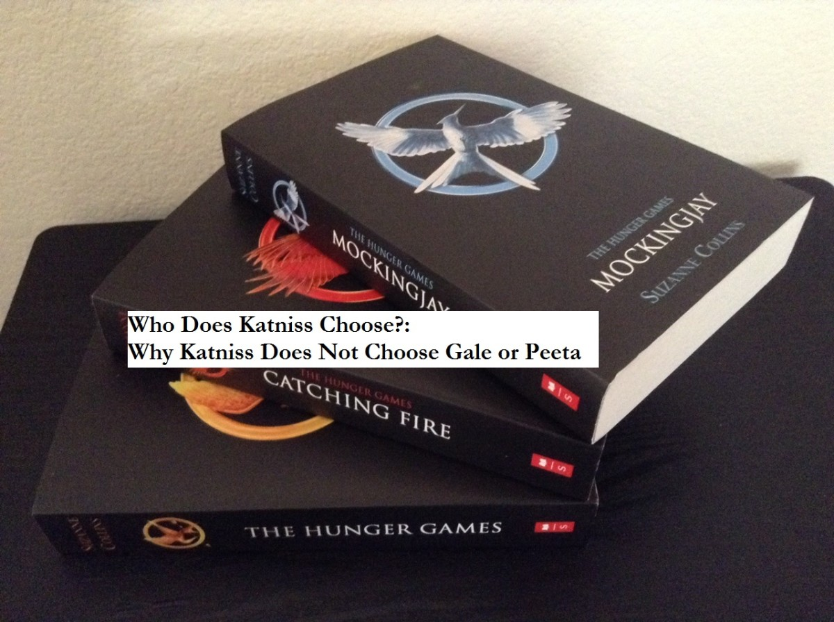 Who Does Katniss Choose?: Why Katniss Does Not Choose Gale or Peeta