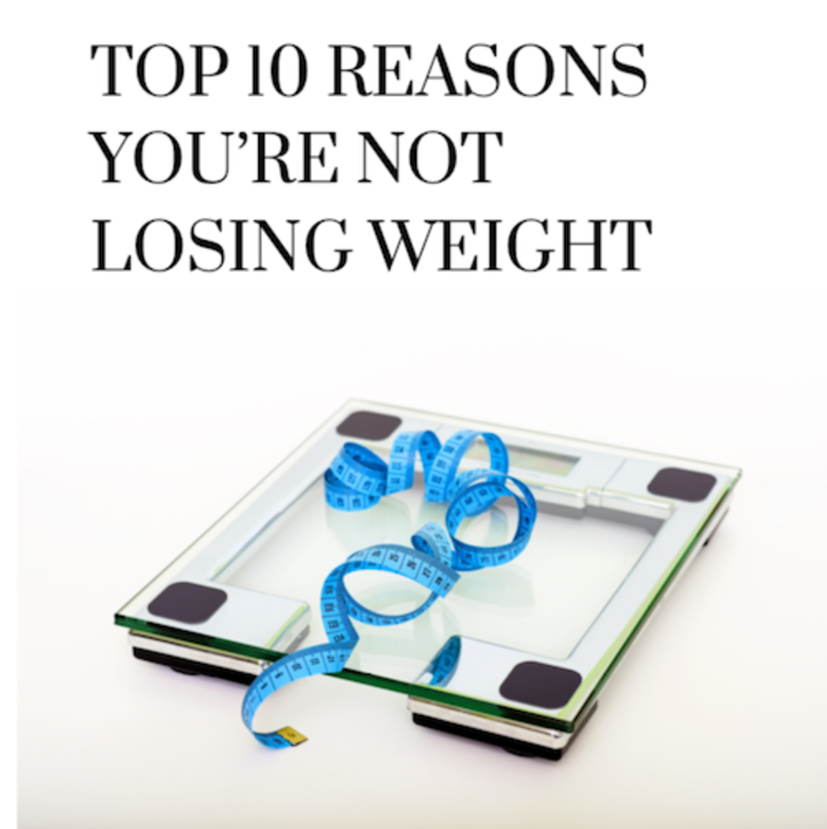 Learn the 10 reasons why you're struggling to shed those extra pounds.