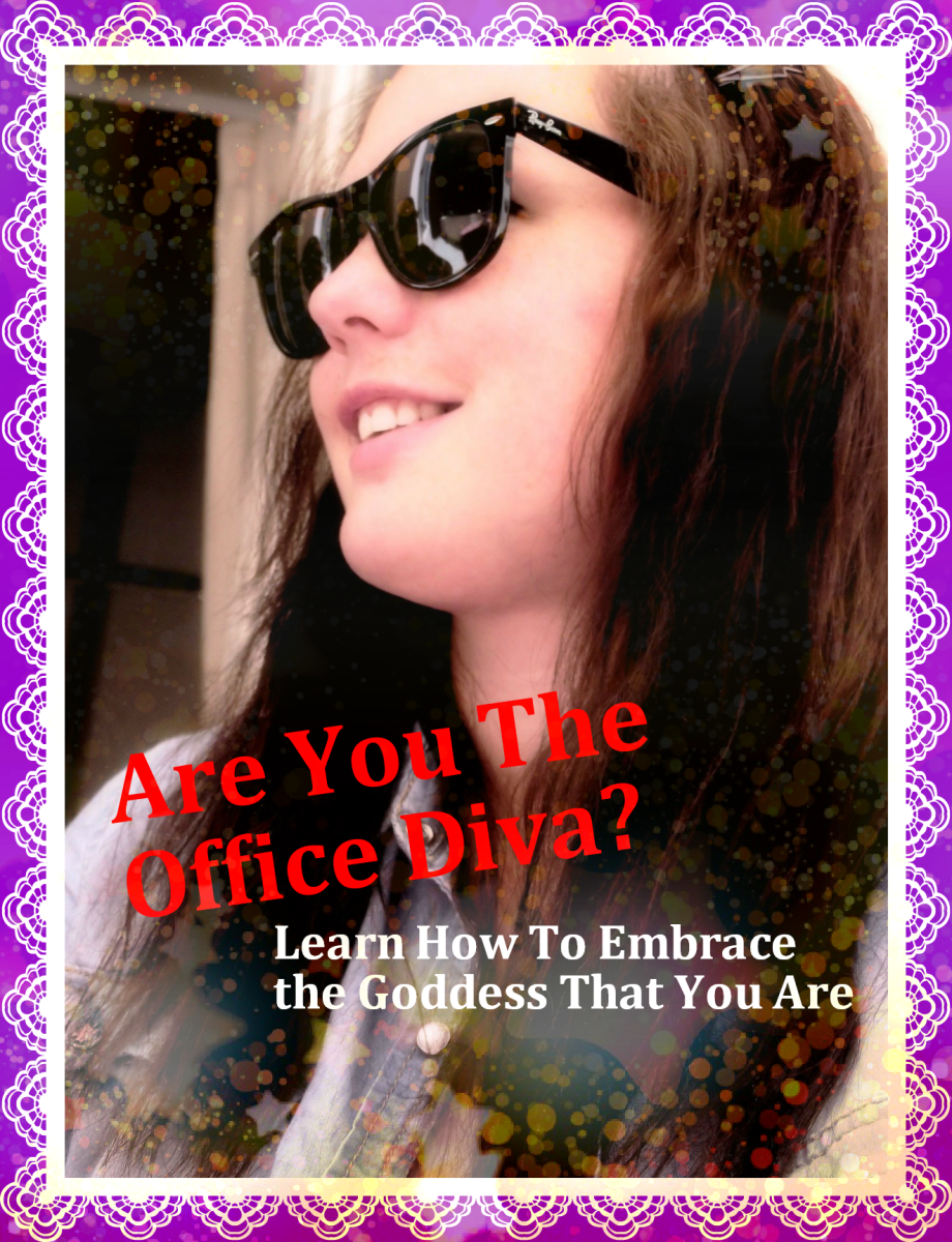 Office Diva.  Girl, is this you?  Embrace the diva that you are!  Learn how to achieve the applause and recognition that you rightly deserve for your talents and effort.