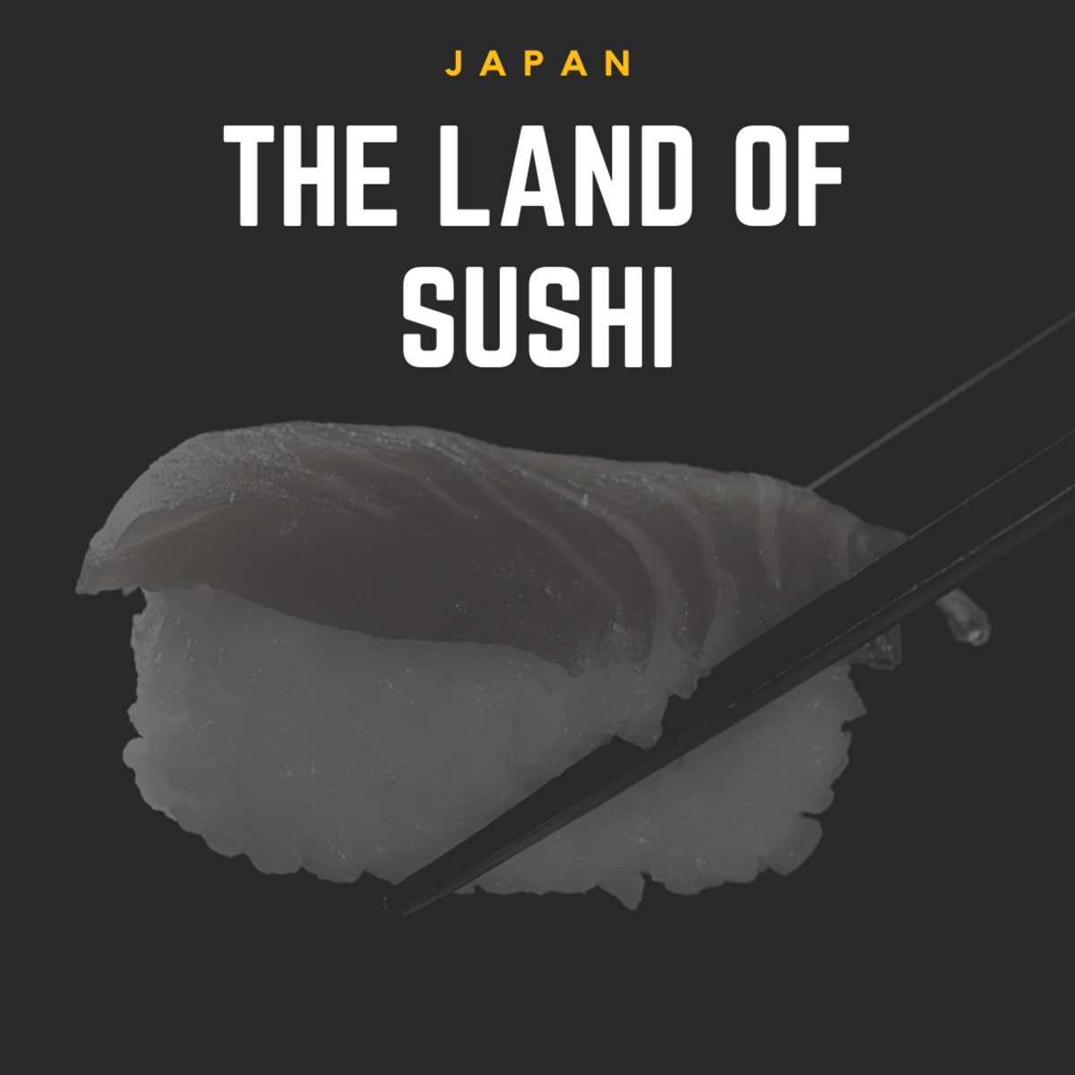 Japan: The Land of Sushi