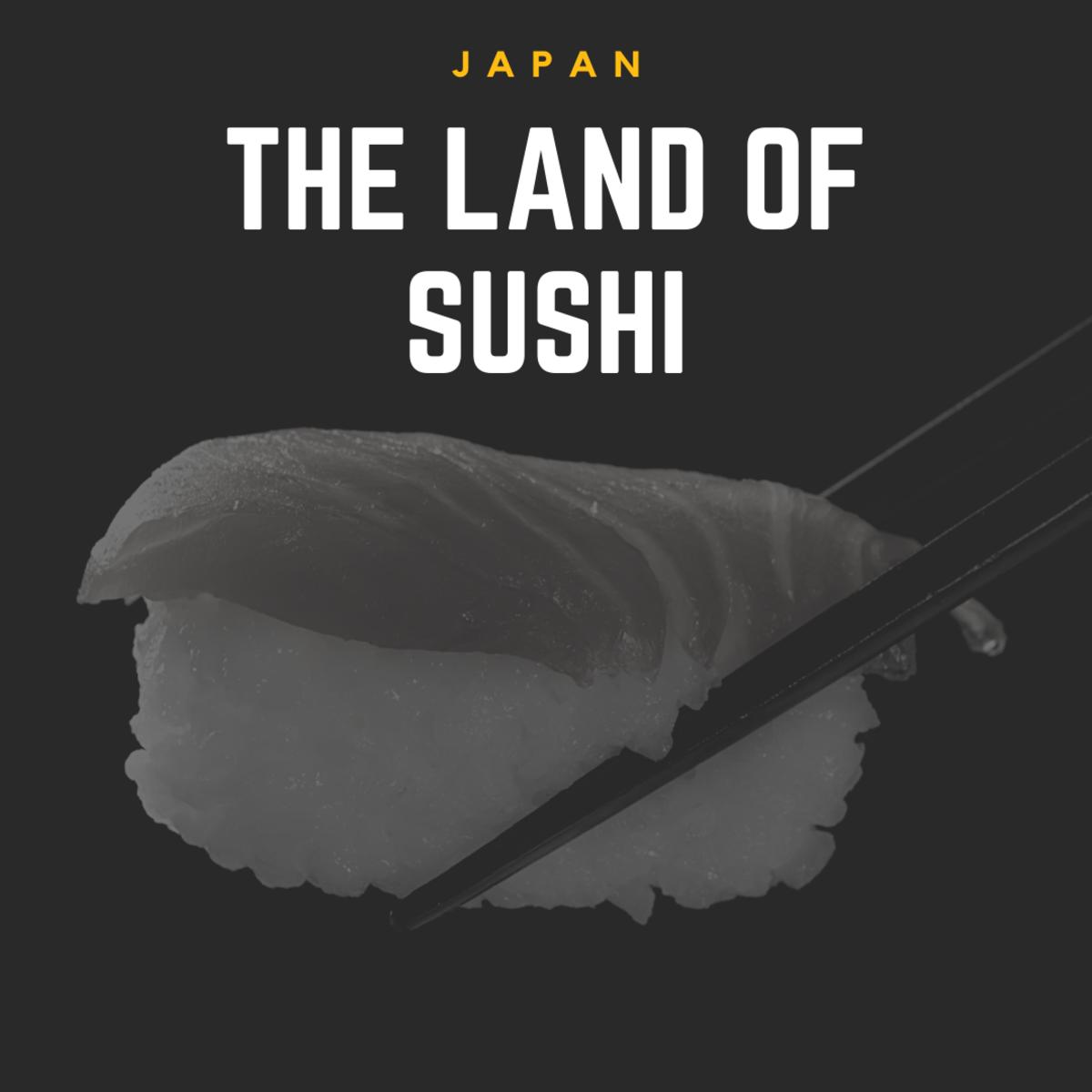 Japan: The Land of Sushi