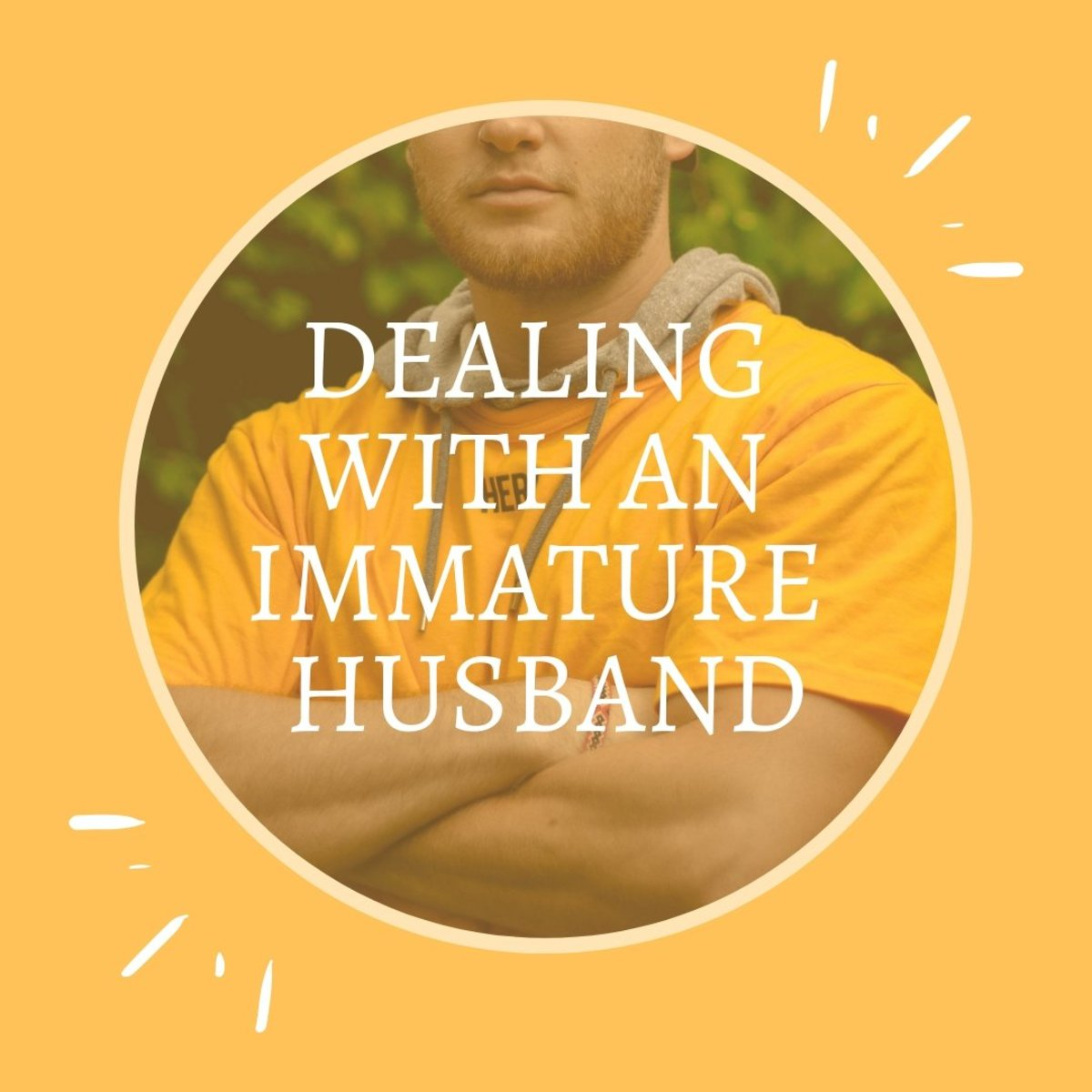 How to Handle Your Immature Husband