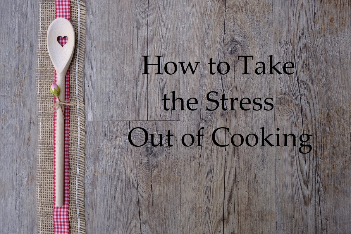 How to Take the Stress Out of Cooking