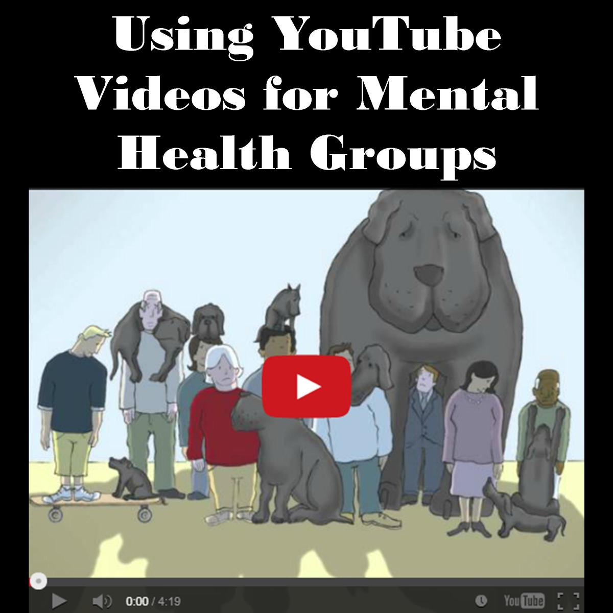 Using YouTube Videos in Mental Health Educational Groups