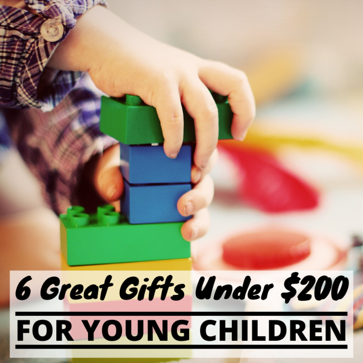 These six gifts may be pricier than some, but they're also larger, higher-quality, and more durable. In our experience, toys like these promote more educational and engaging play.