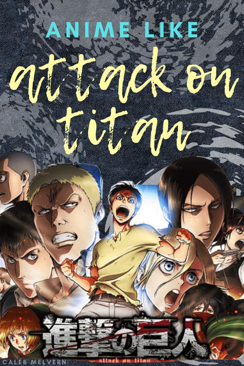 7 Anime Like Attack On Titan Shingeki No Kyojin Reelrundown