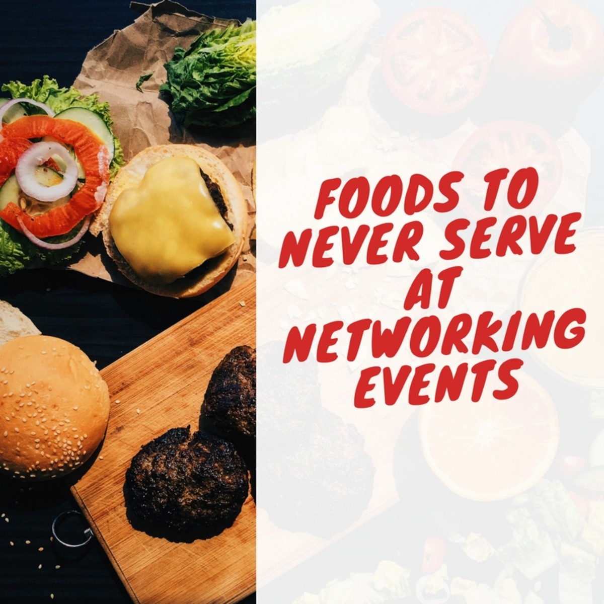 Networking events are great for meeting customers and colleagues. But some foods can make these events challenging and get in the way of making connections.