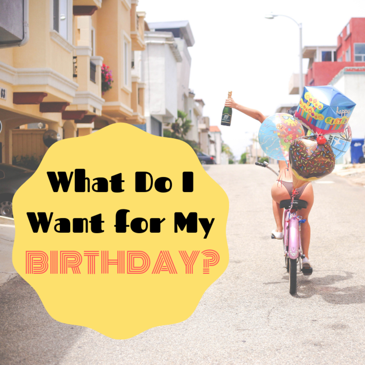 Help your friends and family save time by letting them know what you actually want for your birthday. You'll be glad you did!