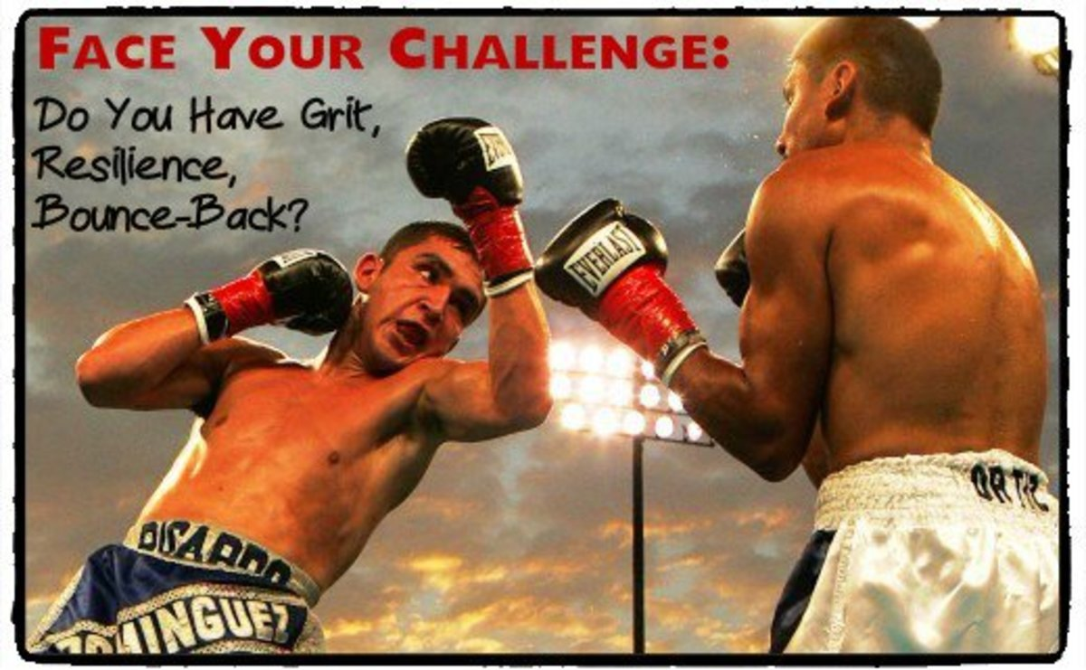 Face Your Challenges:  Do You Have Grit, Resilience, Bounce-Back?