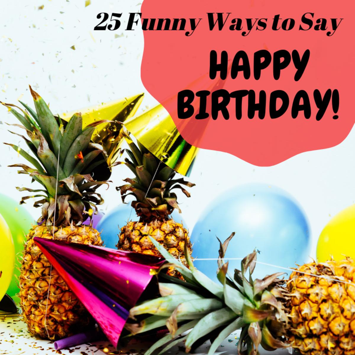 25 Funny Ways to Say Happy Birthday