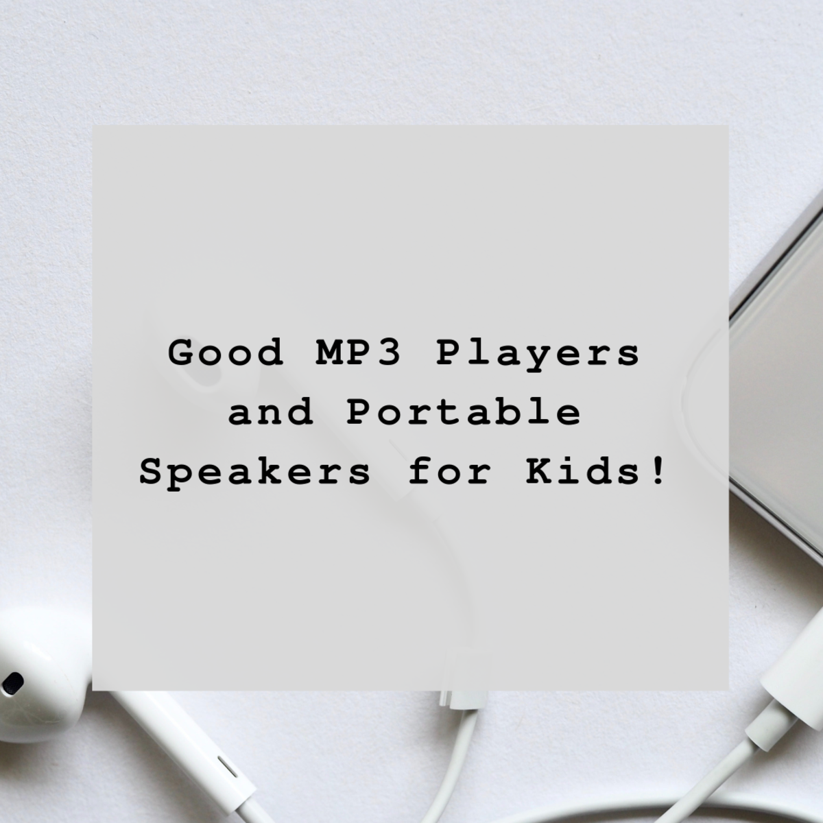 Good MP3 Players and Portable Speakers for Kids!